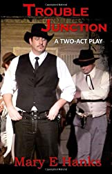 Trouble Junction: A Two-Act Play