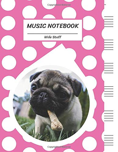 Music Notebook Wide Staff Awesome Pug Dog Sweet Pink White Bubble/Blank Music Sheet NotebookStaff PaperMusic Manuscript Paper6 Large Staves per ...