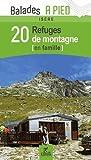 Isere 20 Refuges de Montagne en Famille