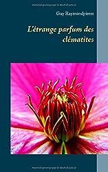 L'étrange parfum des clématites