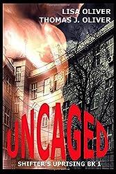 Uncaged: Volume 1 (Shifter's Uprising) by Lisa Oliver (2015-09-06)