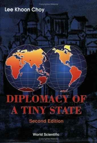 diplomacy-of-a-tiny-state-by-lee-khoon-choy-1993-08-01