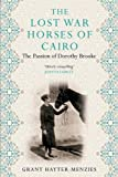 The Lost War Horses of Cairo: The Passion of Dorothy Brooke