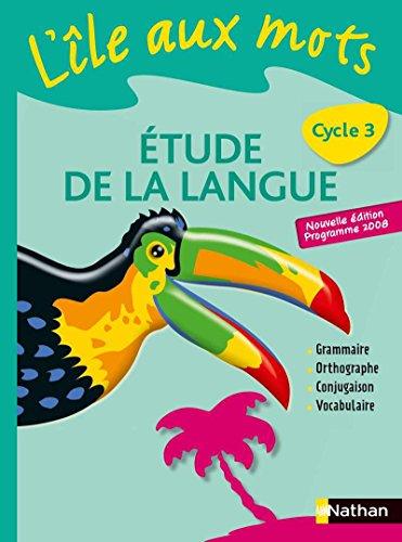 L'île aux mots Cycle 3 par Roger Bastien, Paul Benaych, Robert Chiss, Daniel Gallet