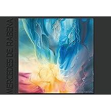 Mercedes De. Rabena 2017 (Posterbuch DIN A3 quer): Energetische Bilder der Liebe von Mercedes De. Rabena, mit Herzensenergie für Dein Wohlbefinden, ... (Posterbuch, 14 Seiten ) (CALVENDO Kunst)