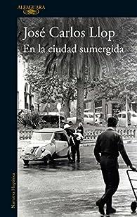 En la ciudad sumergida par José Carlos Llop