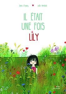 """Afficher """"Il était une fois Lily"""""""