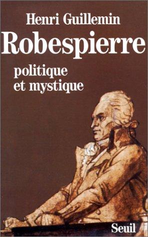 Robespierre: politique et mystique par Henri Guillemin