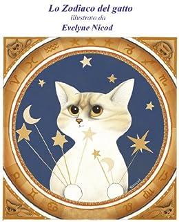 Lo Zodiaco del gatto, illustrato di [Pardi, Rodolfo, Nicod, Evelyne]