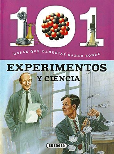 101 Cosas que deberías saber sobre experimentos y la ciencia por Susaeta Ediciones S A