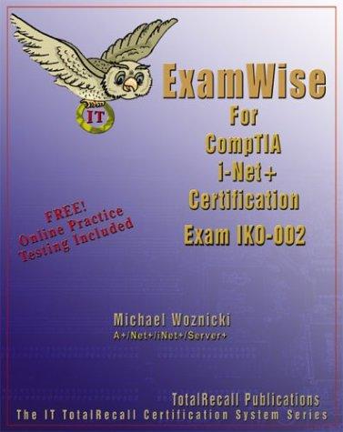 ExamWise For CompTIA i-Net Certification Exam IK0-002