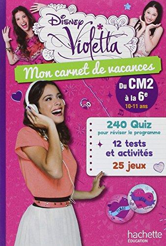 Mon carnet de vacances Violetta : Du CM2 à la 6e par Loïc Audrain, Sandra Lebrun, Michèle Lecreux, Clémence Roux de Luze
