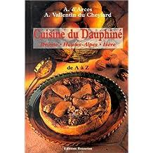 CUISINE DU DAUPHINE DE A A Z. : Drôme, Hautes-Alpes, Isère