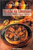 CUISINE DU DAUPHINE DE A A Z. Drôme, Hautes-Alpes, Isère