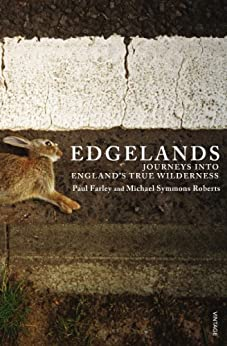 Edgelands by [Farley, Paul, Symmons Roberts, Michael]