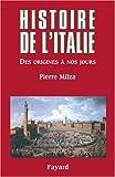 Histoire de l'Italie - Des origines à nos jours de Pierre Milza (12 octobre 2005) Broché - 12/10/2005