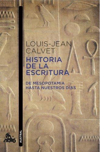 Historia de la escritura: De Mesopotamia hasta nuestros días (Humanidades) por Louis-Jean Calvet