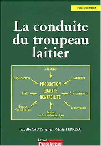 La conduite du troupeau laitier par Isabelle Cauty, Jean-Marie Perreau
