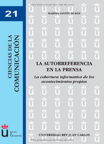La Autoreferencia En La Prensa (Colección Ciencias de la Comunicación)