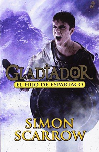 El hijo de Espartaco: Gladiador III (Narrativas Históricas (juvenil))