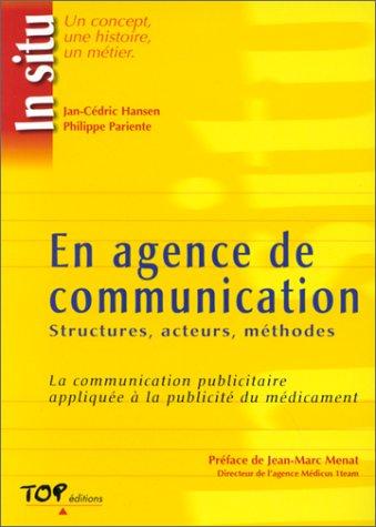 En agence de communication : structures, acteurs, méthodes par Jan-Cédric Hassen