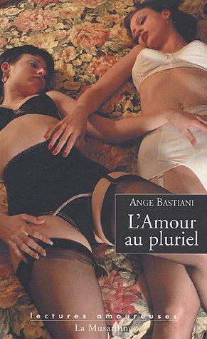 L'Amour au pluriel par Ange Bastiani