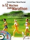 In 12 Wochen zum Marathon, m. CD-ROM - Christof Baur, Bernd Thurner