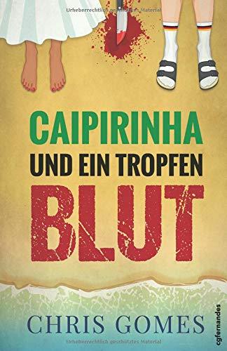 Caipirinha und ein Tropfen Blut (Caipirinha-Krimis, Band 1)