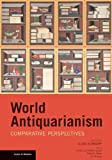 World Antiquarianism – Comparative Perspectives