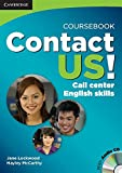 CONTACT US develops high-end professional English language communication skills for the BPO industry. The Coursebook contains 10 units with a total of 100 hours of motivating and highly relevant training material. The units are based on real calls ta...