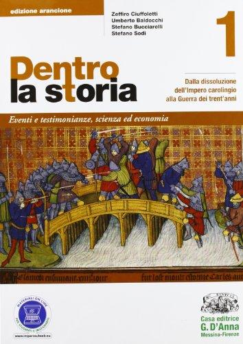 Dentro la storia. Ediz. arancione. Per le Scuole superiori. Con espansione online: 1