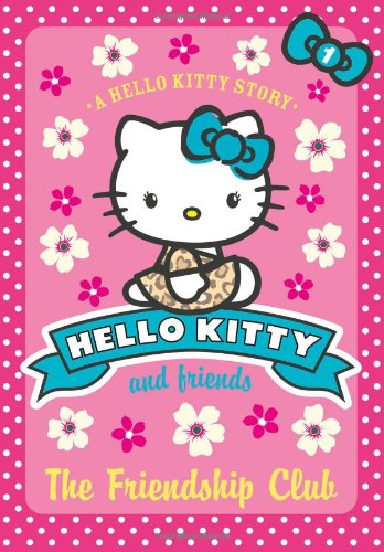 The Friendship Club (Hello Kitty and Friends, Book 1)