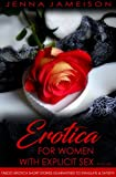 EROTICA FOR WOMEN WITH EXPLICIT SEX: SHORT STORIES GUARANTEED TO STIMULATE & SATISFY!