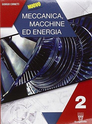 Nuovo meccanica. Macchine ed energia. Con e-book. Con espansione online Per le Scuole superiori: 2