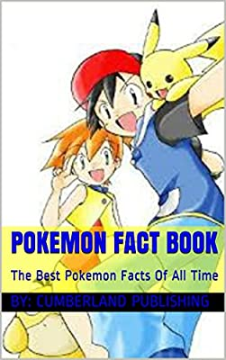Pokemon Fact Book: The Best Pokemon Facts Of All Time (English Edition) de Cumberland Publsihing