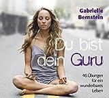 Du bist dein Guru - Hörbuch: 46 Hilfen für ein wunderbares Leben