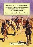 Crónica de la expedición de Francisco Vázquez de Coronado a las grandes praderas de Norteamérica (Viajes y Costumbres)