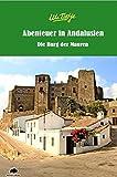 Abenteuer in Andalusien - Die Burg der Mauren - Ute Tietje