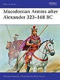 Macedonian Armies after Alexander, 323-168 BC