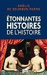 Etonnantes histoires de l'Histoire par Bourbon Parme