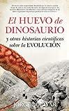 El Huevo Del Dinosaurio (Divulgación científica)