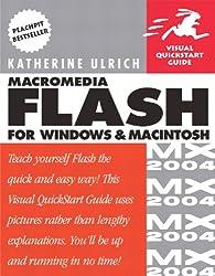 Macromedia Flash MX 2004 for Windows and Macintosh: Visual QuickStart Guide (Visual QuickStart Guides)