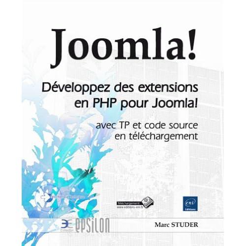 Joomla! - Développez des extensions en PHP pour Joomla! - avec TP et code source en téléchargement