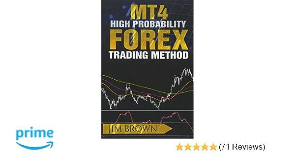MT4/MT5 High Probability Forex Trading Method: Amazon co uk: Jim