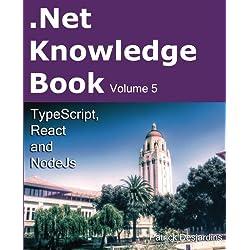 .Net Knowledge Book: TypeScript, React and NodeJs: Volume 5
