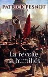 La révolte des humiliés par Pesnot