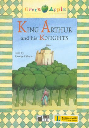 King Arthur and his knights. Con CD-ROM (Green apple)