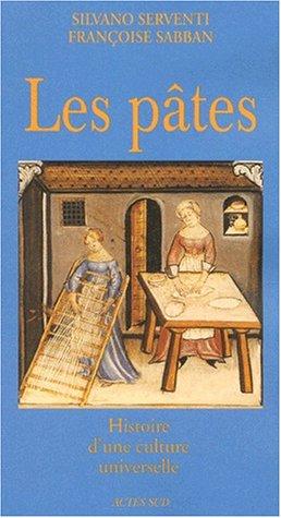 Les pâtes. Histoire d'une culture universelle