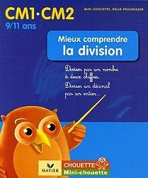 Mieux comprendre la division CM1-CM2 : Diviser par un nombre à deux chiffres diviser un décimal par un entier