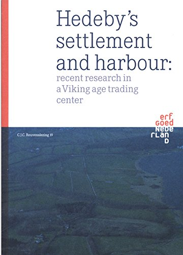 on Haithabu: aktuelle Forschung in einem wikingerzeitlichen Handelsplatz / Hedeby's settlement and harbour: recent research in a Viking age trading center (Englisch/Deutsch) (Trading Center)